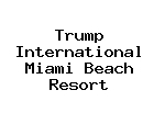 Trump International Miami Beach Resort